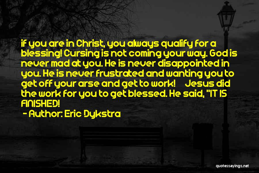May You Always Be Blessed Quotes By Eric Dykstra