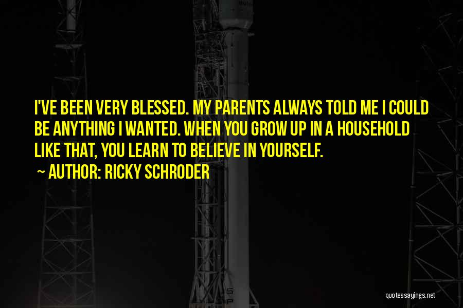 May You Always Be Blessed Quotes By Ricky Schroder