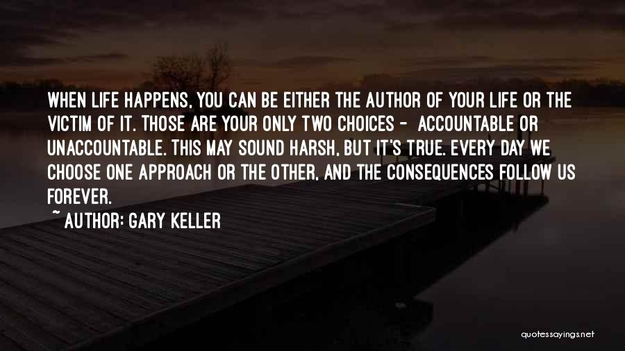 May Your Day Be Quotes By Gary Keller