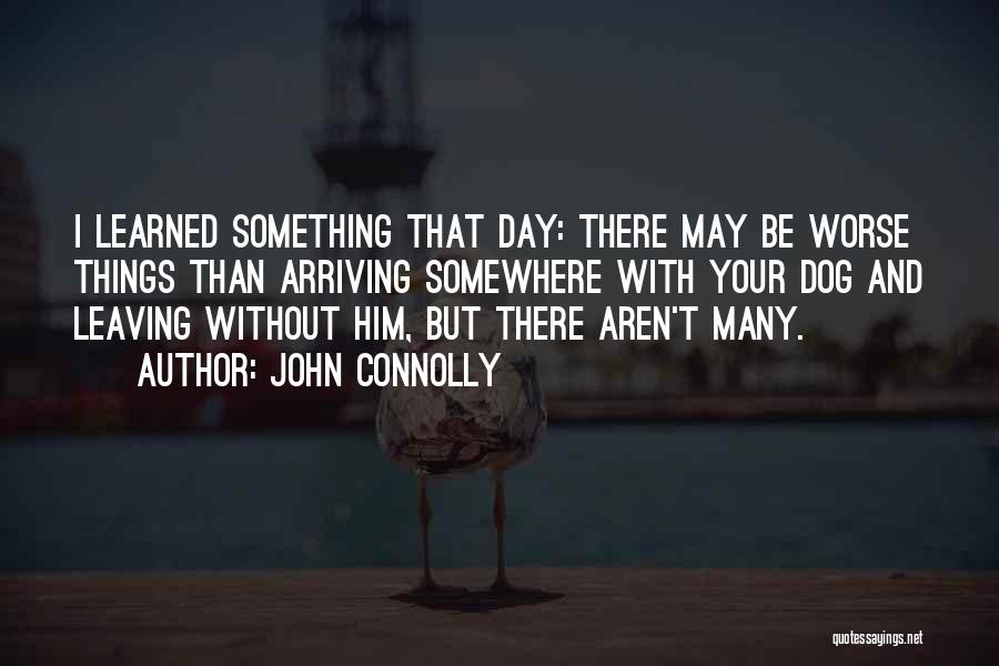 May Your Day Be Quotes By John Connolly