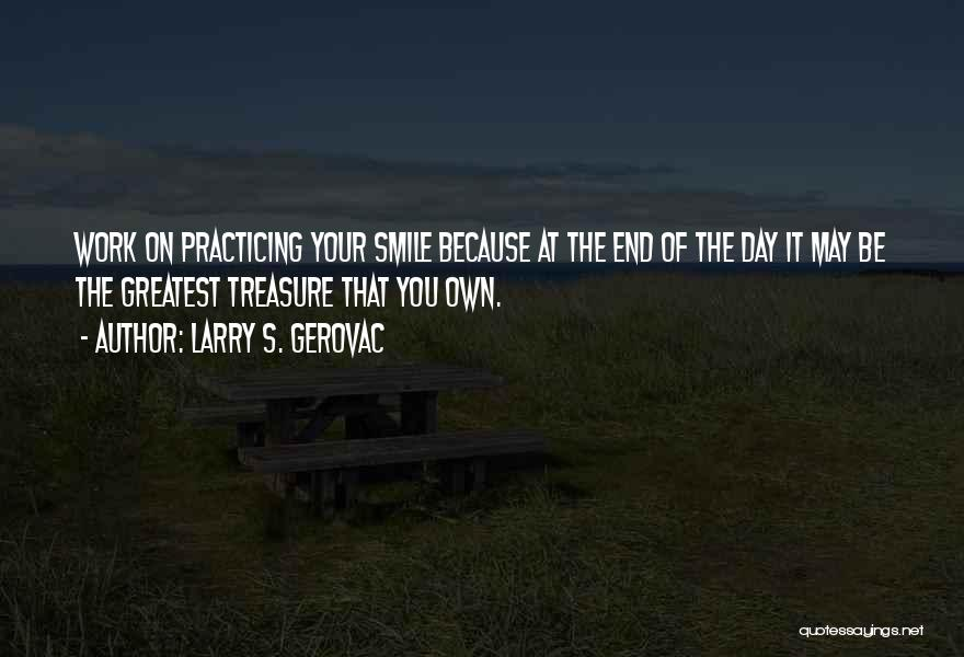 May Your Day Be Quotes By Larry S. Gerovac