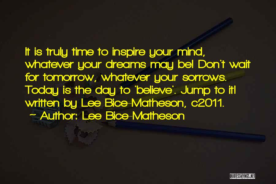 May Your Day Be Quotes By Lee Bice-Matheson