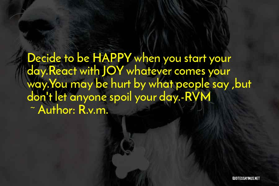 May Your Day Be Quotes By R.v.m.