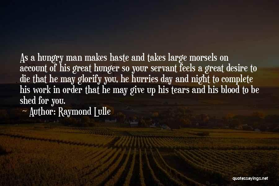 May Your Day Be Quotes By Raymond Lulle