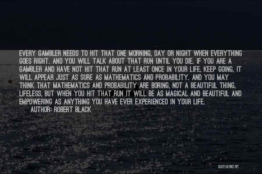 May Your Day Be Quotes By Robert Black