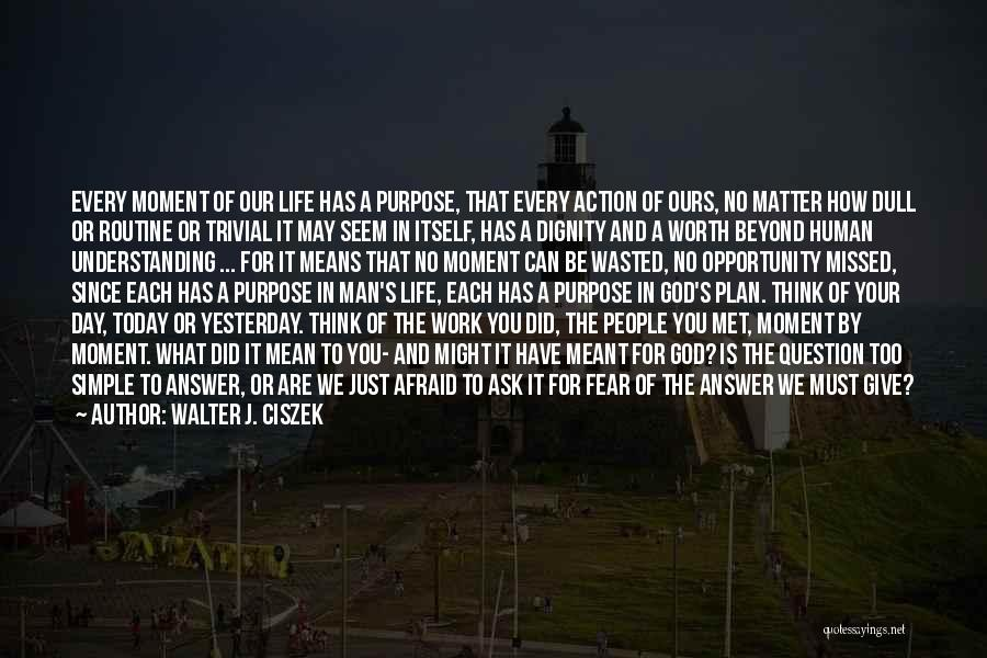 May Your Day Be Quotes By Walter J. Ciszek