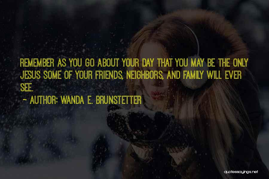 May Your Day Be Quotes By Wanda E. Brunstetter