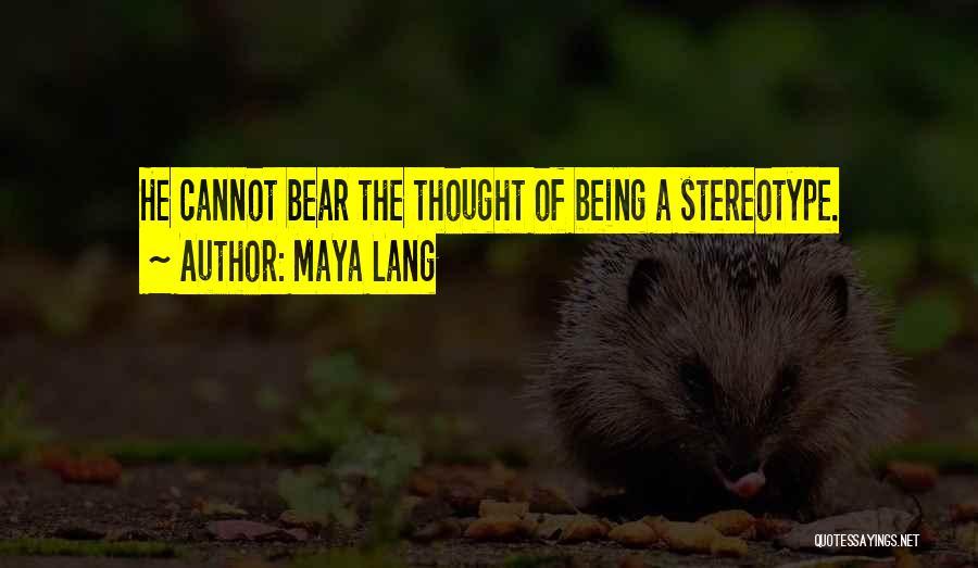Maya Lang Quotes 1015991
