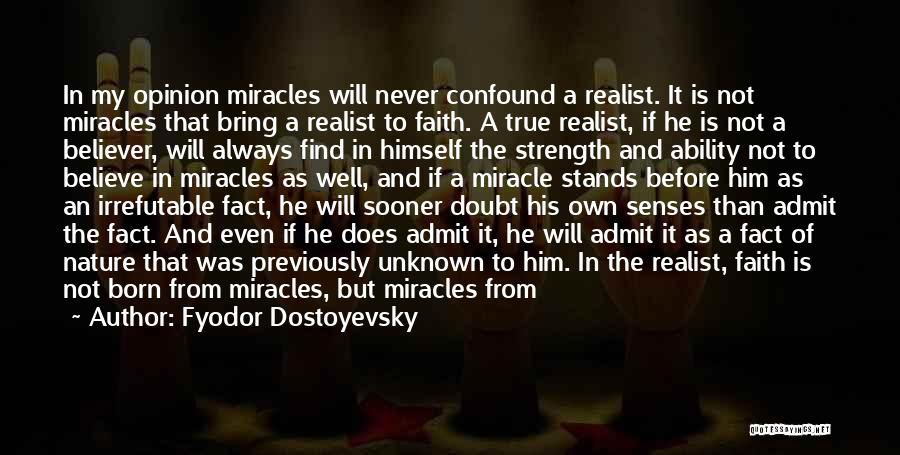 Maybe A Miracle Quotes By Fyodor Dostoyevsky