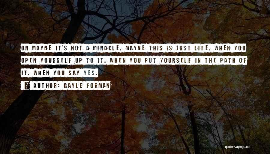 Maybe A Miracle Quotes By Gayle Forman