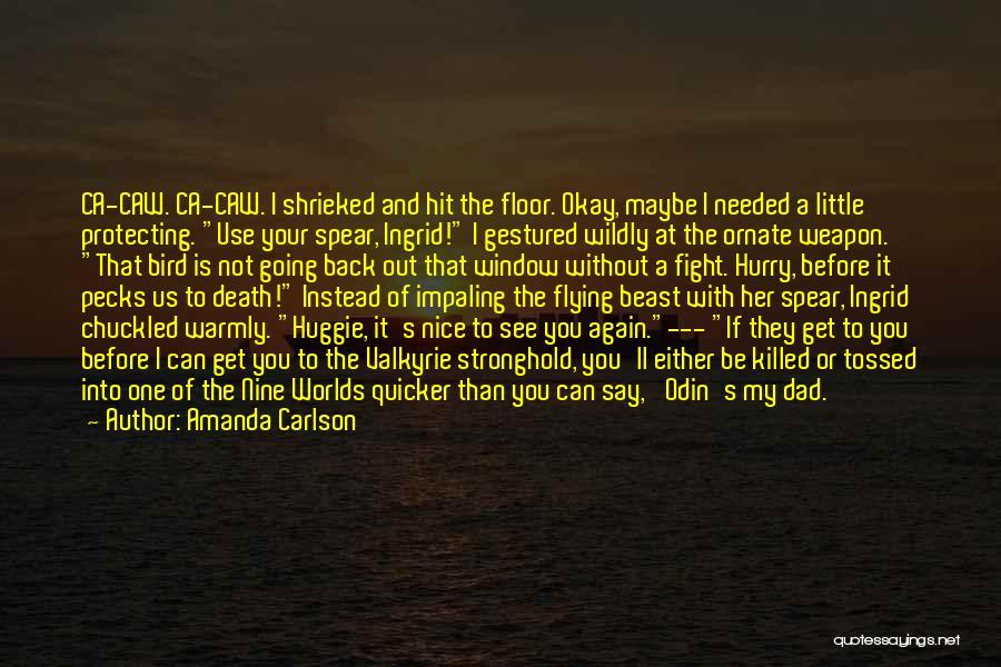 Maybe I'll Be Okay Quotes By Amanda Carlson