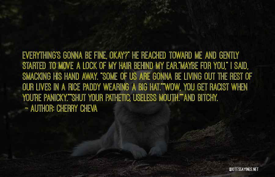 Maybe I'll Be Okay Quotes By Cherry Cheva