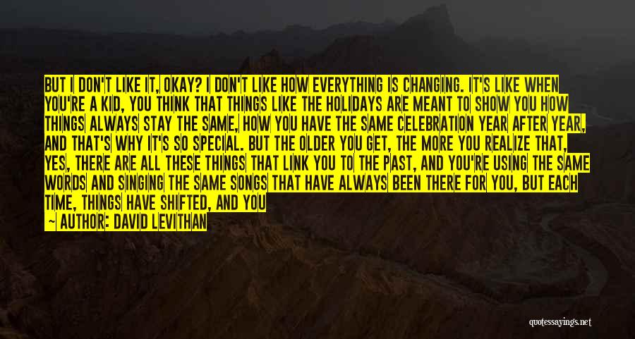 Maybe I'll Be Okay Quotes By David Levithan