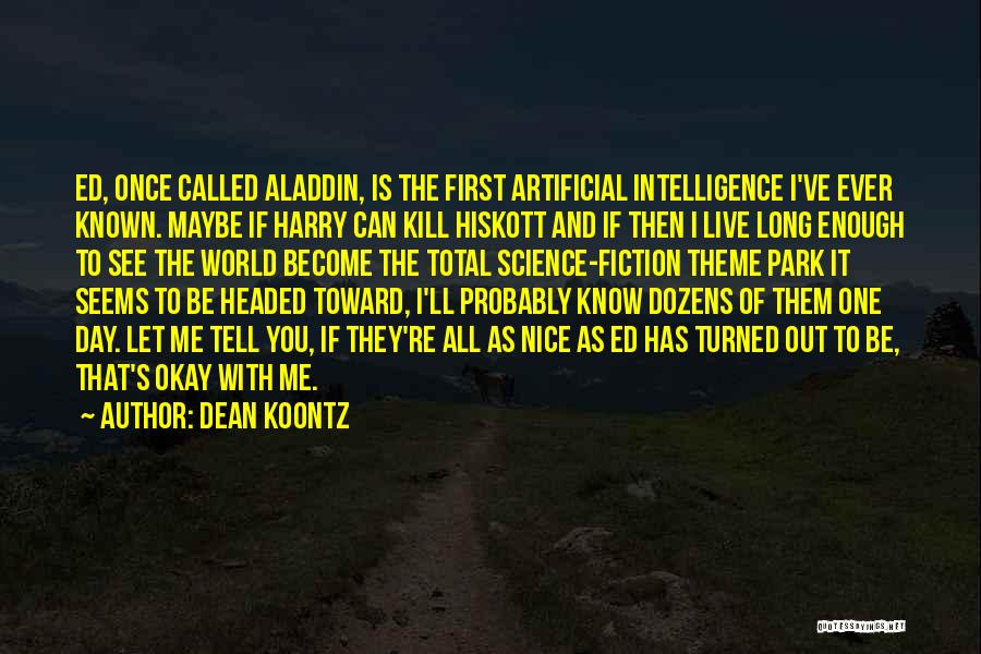 Maybe I'll Be Okay Quotes By Dean Koontz