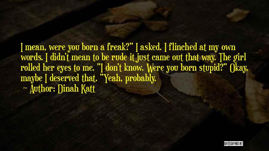 Maybe I'll Be Okay Quotes By Dinah Katt