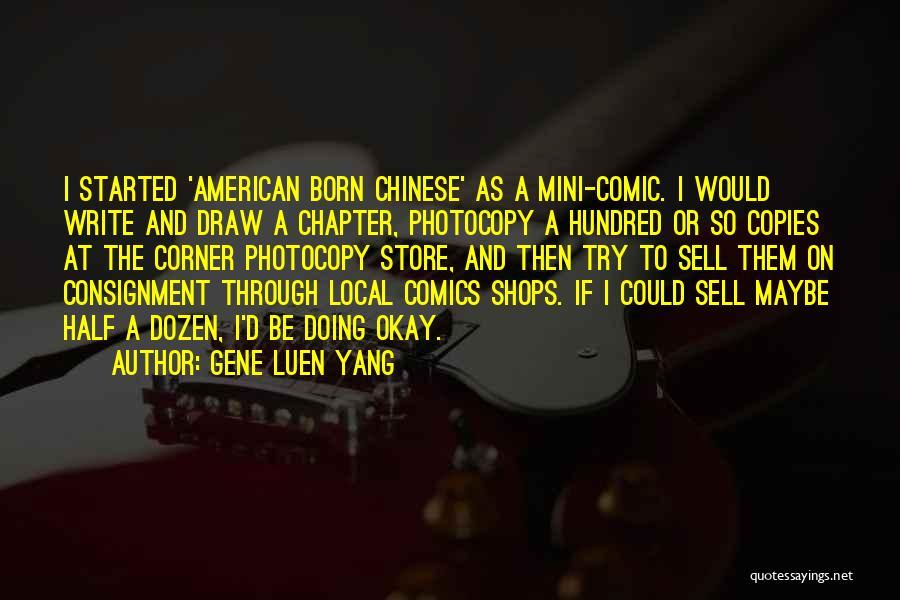 Maybe I'll Be Okay Quotes By Gene Luen Yang