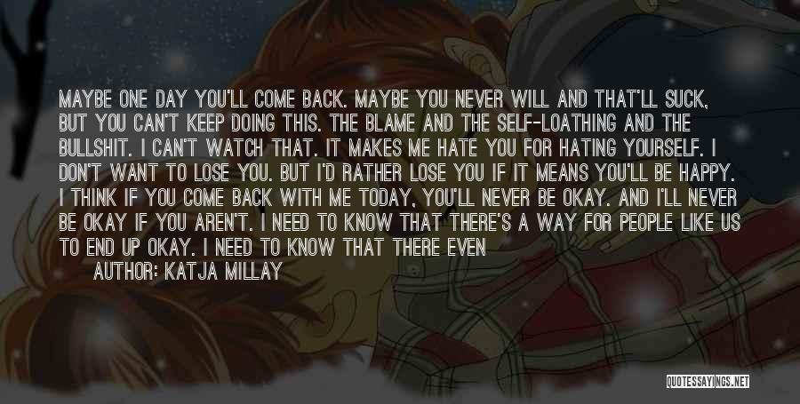 Maybe I'll Be Okay Quotes By Katja Millay