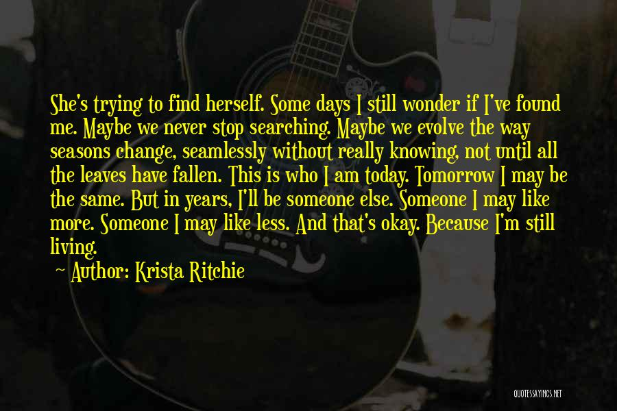 Maybe I'll Be Okay Quotes By Krista Ritchie