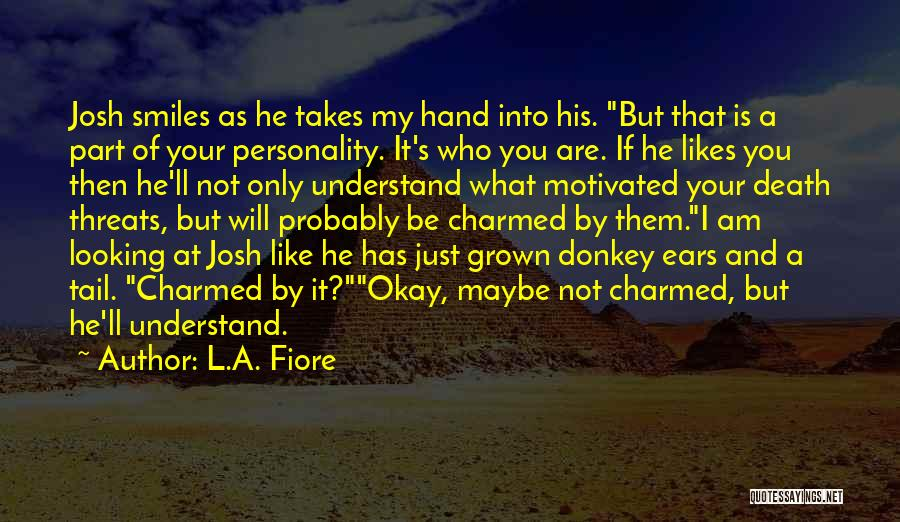 Maybe I'll Be Okay Quotes By L.A. Fiore
