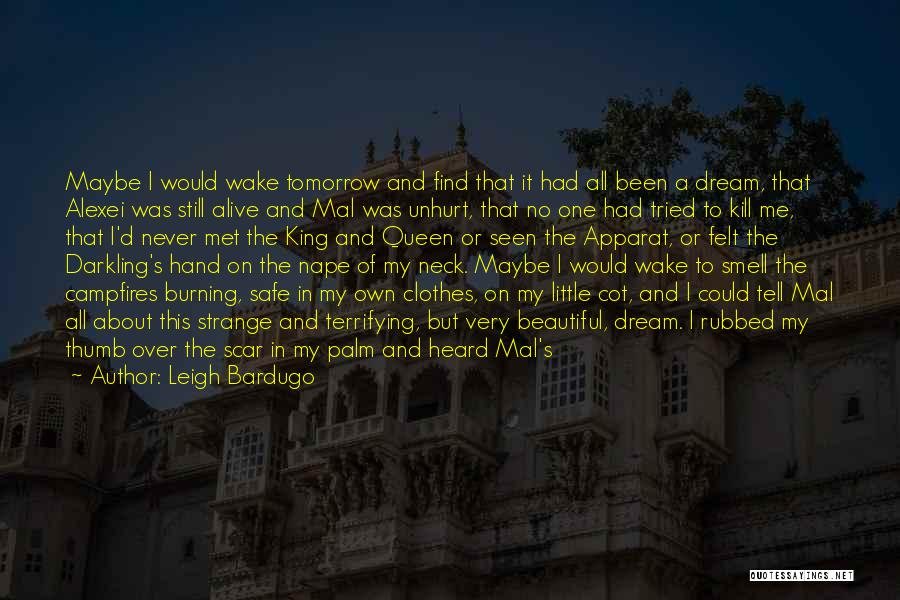 Maybe I'll Be Okay Quotes By Leigh Bardugo