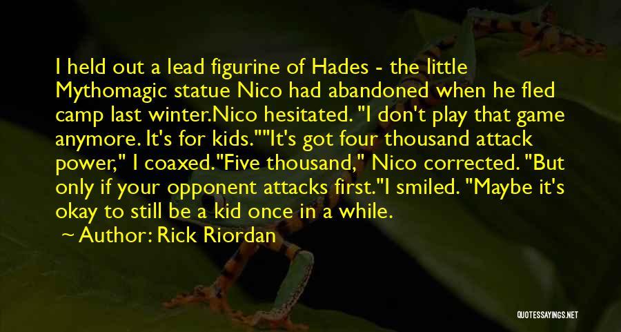 Maybe I'll Be Okay Quotes By Rick Riordan