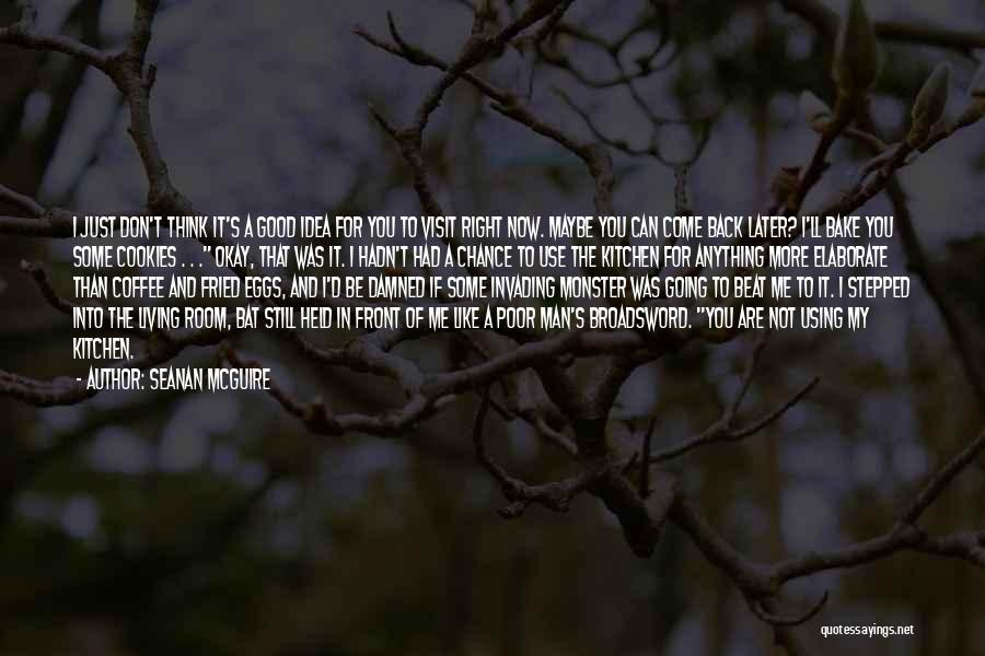 Maybe I'll Be Okay Quotes By Seanan McGuire