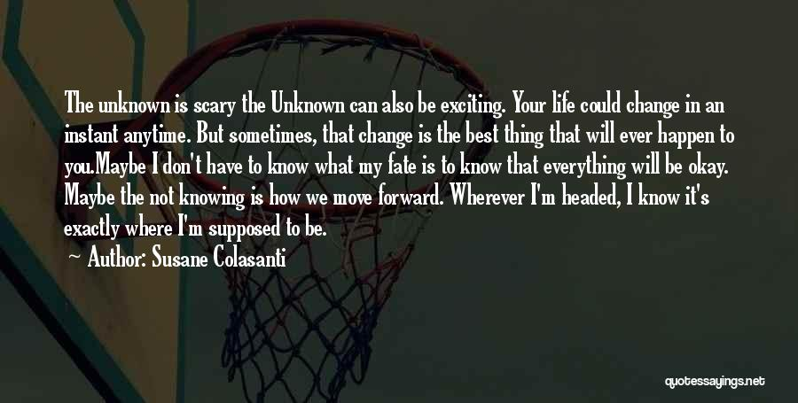 Maybe I'll Be Okay Quotes By Susane Colasanti