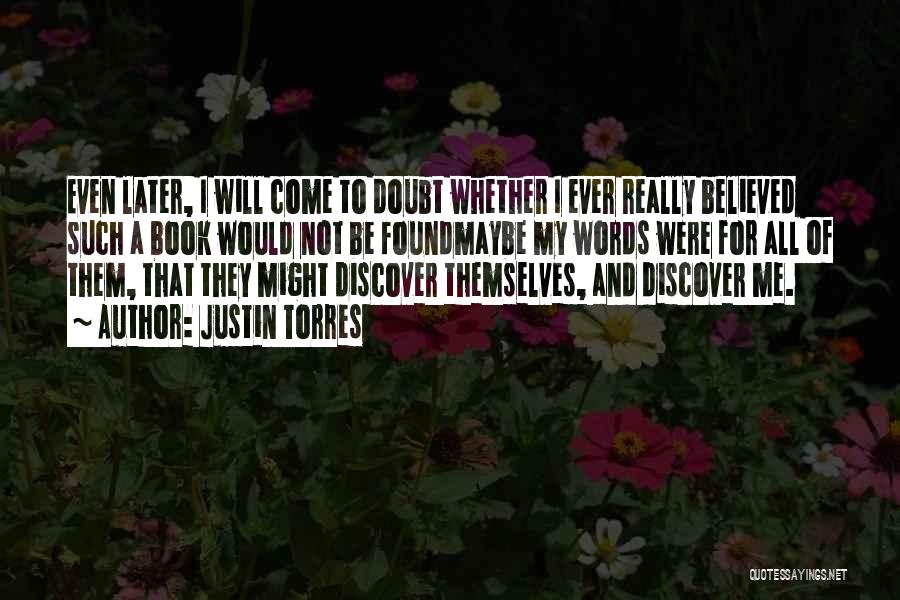 Maybe Later Quotes By Justin Torres