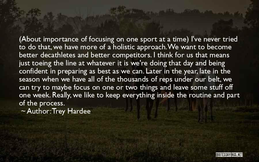 Maybe Later Quotes By Trey Hardee