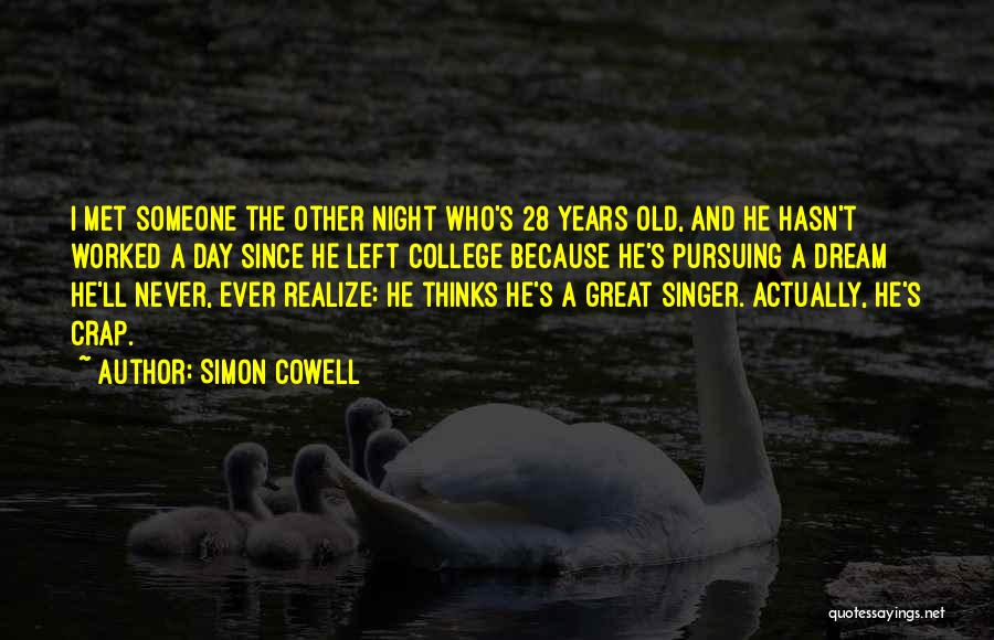 Maybe One Day He'll Realize Quotes By Simon Cowell