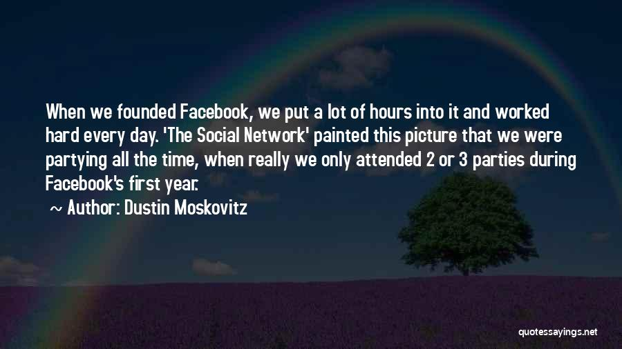 Maybe One Day Picture Quotes By Dustin Moskovitz