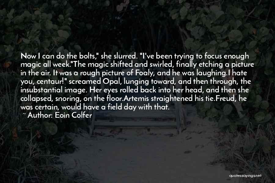 Maybe One Day Picture Quotes By Eoin Colfer
