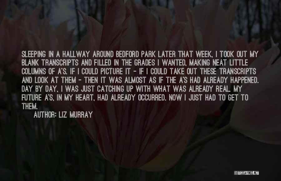 Maybe One Day Picture Quotes By Liz Murray