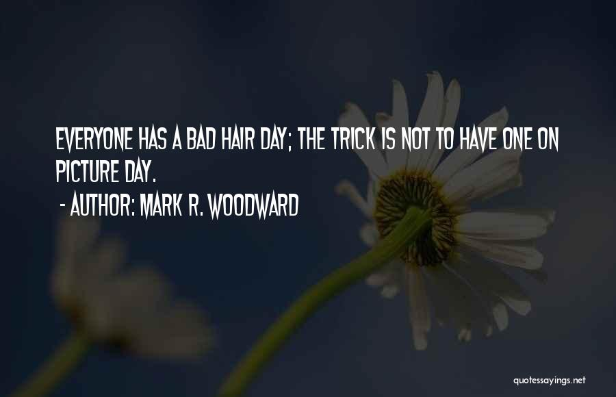 Maybe One Day Picture Quotes By Mark R. Woodward