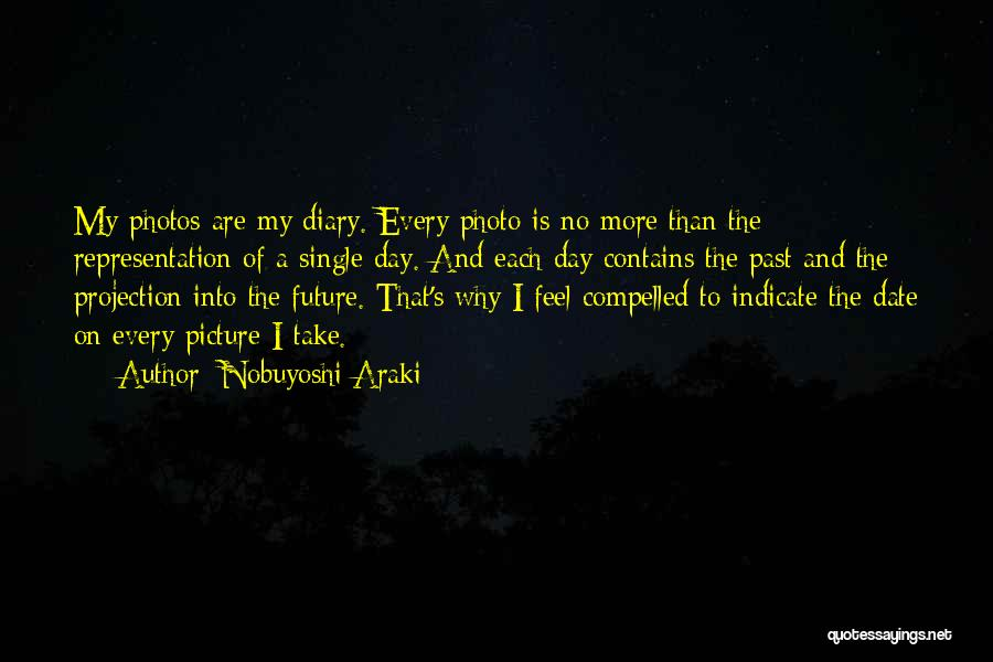 Maybe One Day Picture Quotes By Nobuyoshi Araki