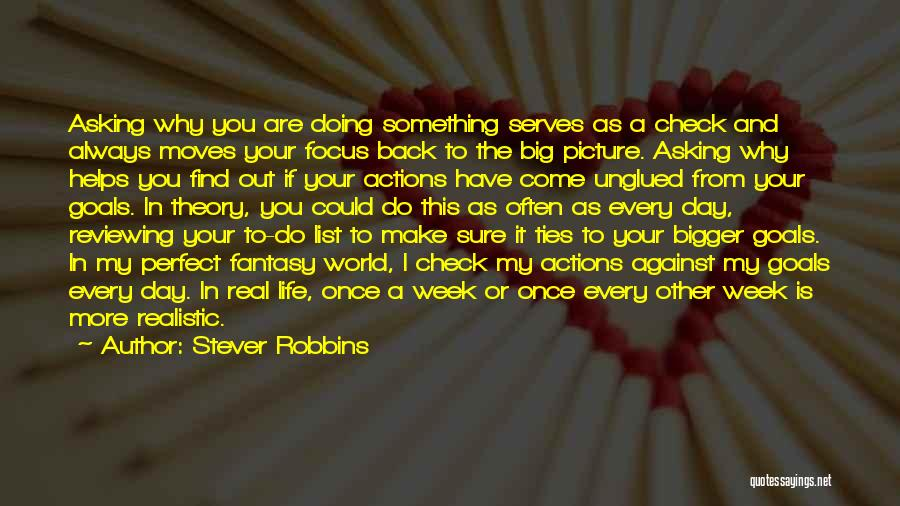 Maybe One Day Picture Quotes By Stever Robbins