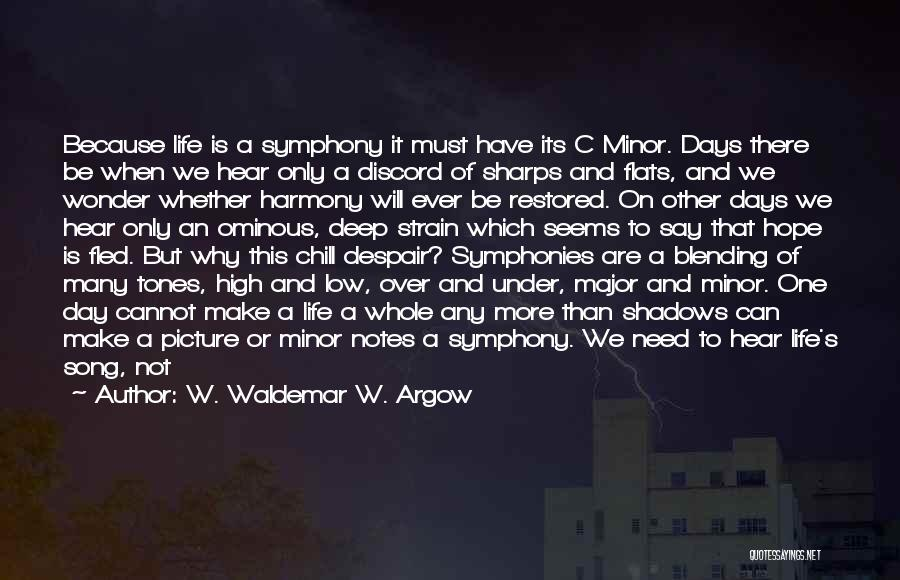 Maybe One Day Picture Quotes By W. Waldemar W. Argow