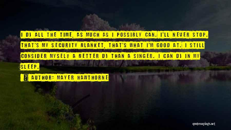 Mayer Hawthorne Quotes 1585963