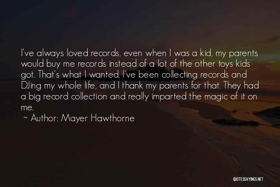 Mayer Hawthorne Quotes 1955802
