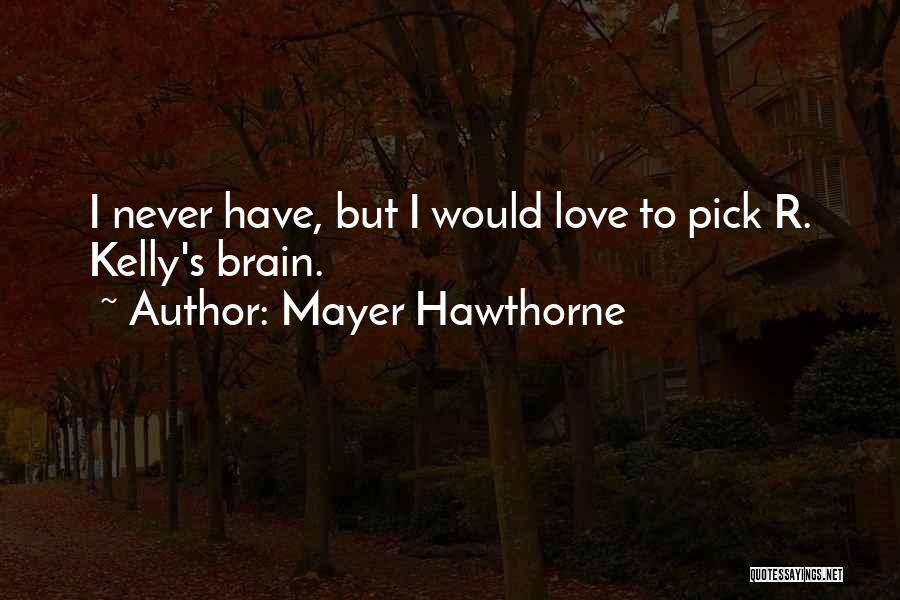 Mayer Hawthorne Quotes 2191426