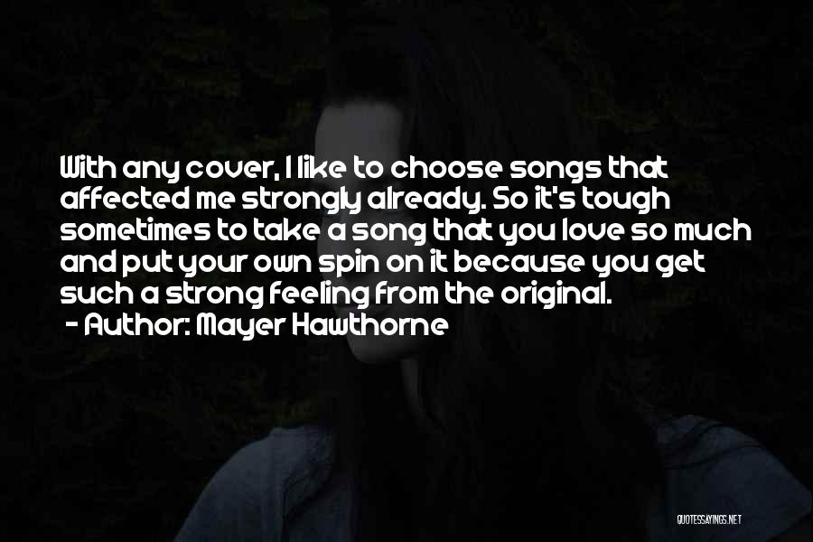 Mayer Hawthorne Quotes 268678