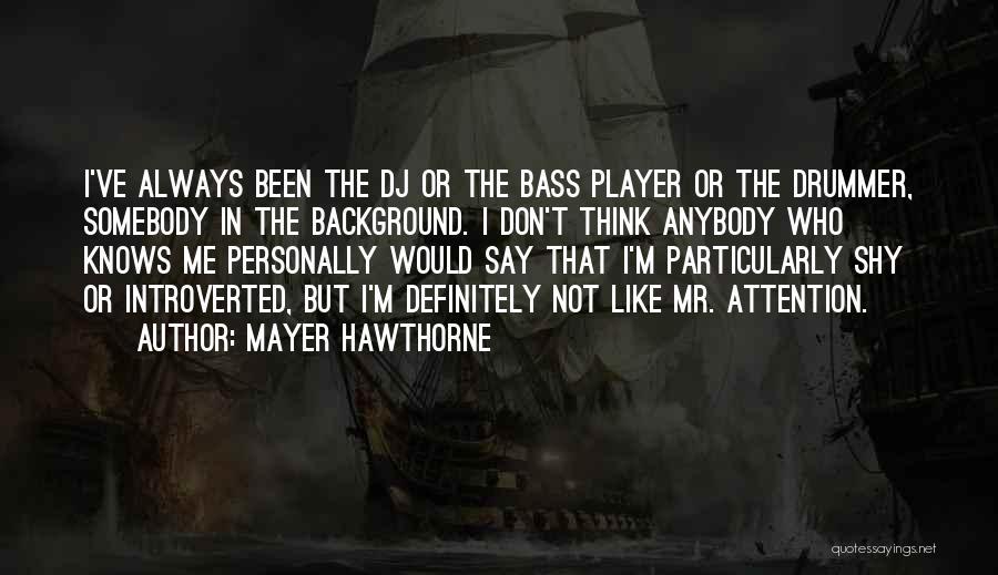 Mayer Hawthorne Quotes 284576