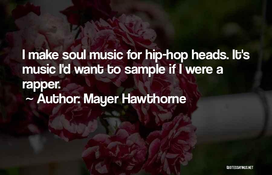 Mayer Hawthorne Quotes 328038