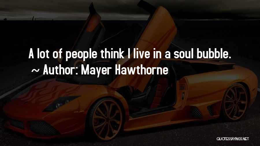 Mayer Hawthorne Quotes 435910