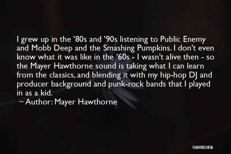 Mayer Hawthorne Quotes 461332