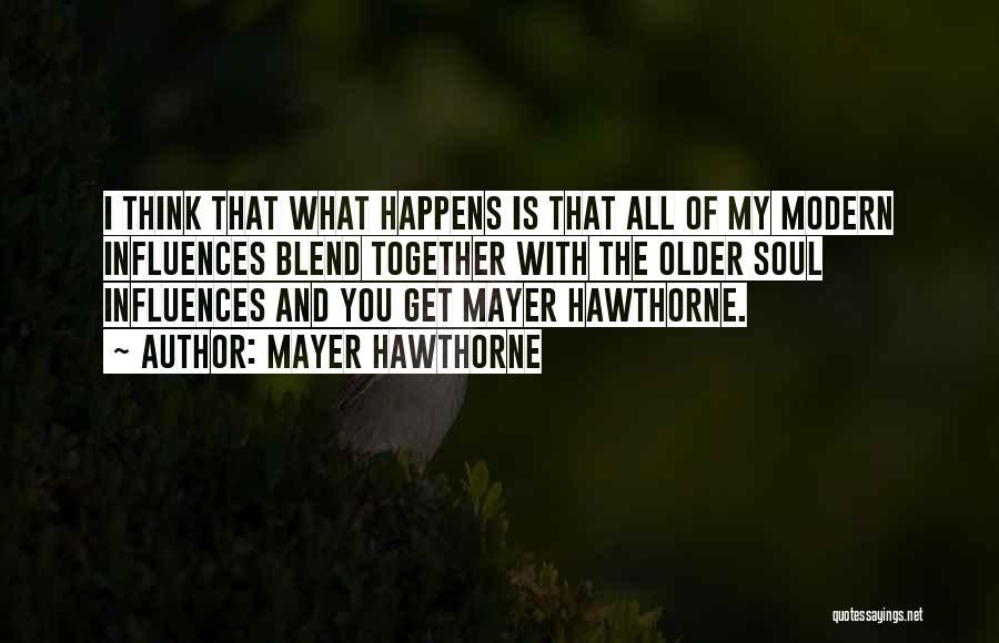 Mayer Hawthorne Quotes 467720