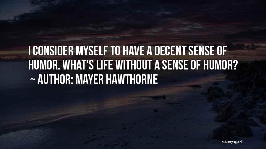 Mayer Hawthorne Quotes 532498