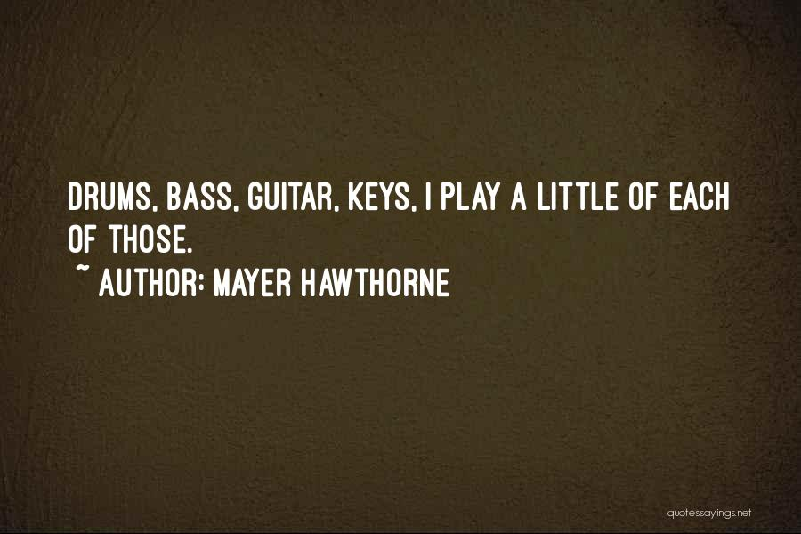 Mayer Hawthorne Quotes 966024