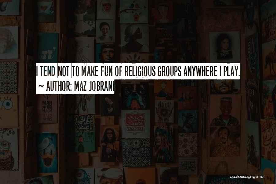 Maz Jobrani Quotes 613987