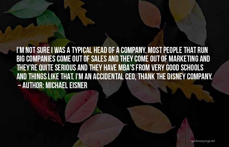 Mba Marketing Quotes By Michael Eisner
